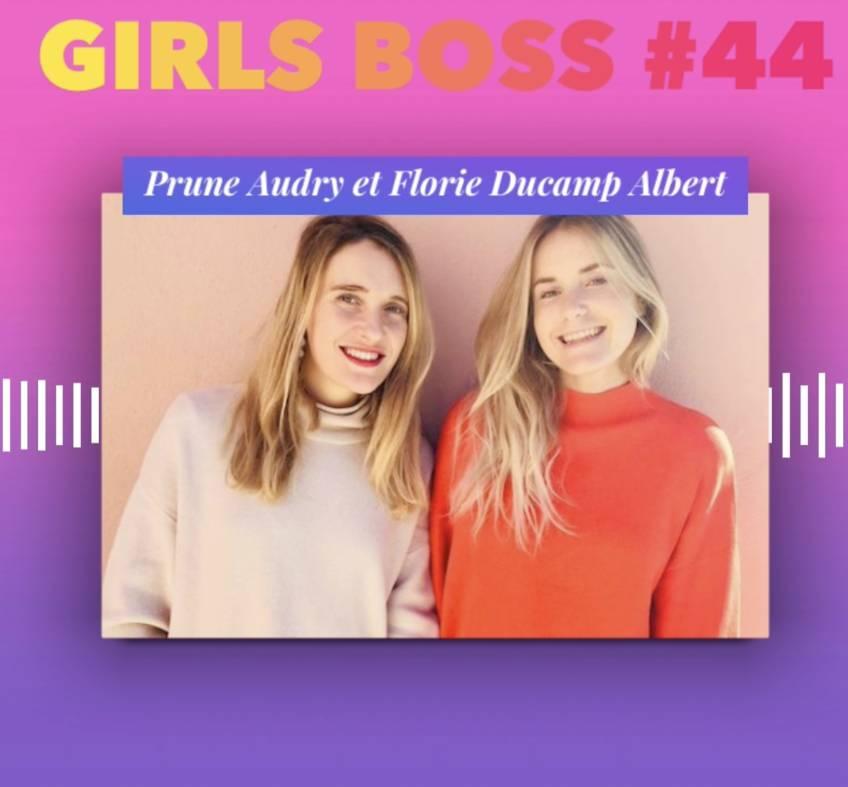Épisode 44 : Mettre son égo de côté : la clé du succès avec Prune Aubry et Florie Ducamp Albert (We