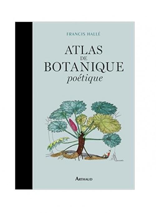 Francis Hallé - Atlas de botanique poétique