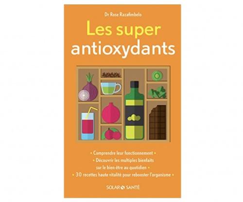 Les super antioxydants - Rose Razafimbelo