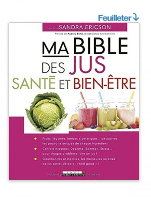 Ma Bible des jus : santé et bien-être - Sandra Ericson