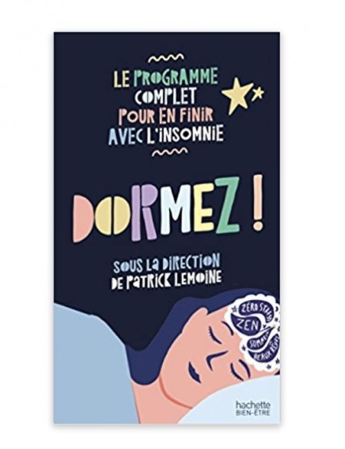 Le programme complet pour en finir avec l'insomnie - Dr Patrick Lemoine