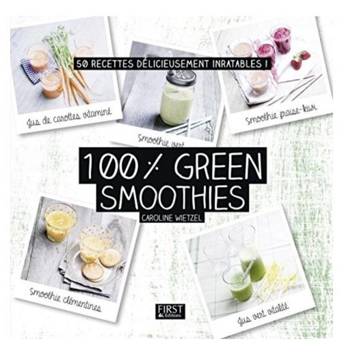 100 % Green Smoothies - Caroline Wietzel
