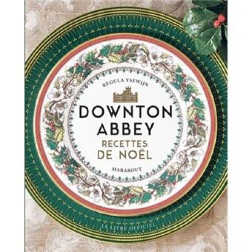 Downton Abbey - Les recettes de cuisine