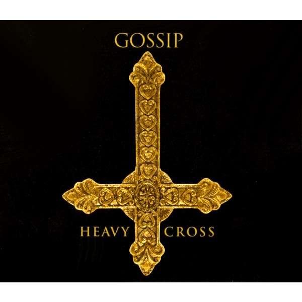 heavy cross - the gossip