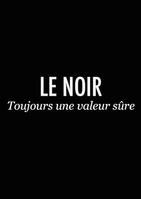 LE NOIR, UNE VALEUR SÛRE